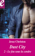 Dust City  2 : Le feu sous la cendre (eBook)  - Jesse Christen