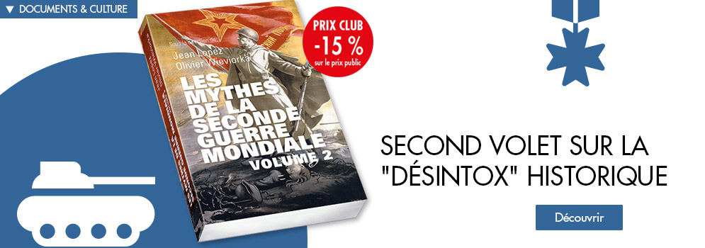 Les mythes de la Seconde Guerre mondiale, vol. 2
